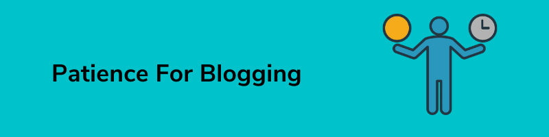 patience for blogging
