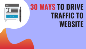 30 ways to drive traffic to website