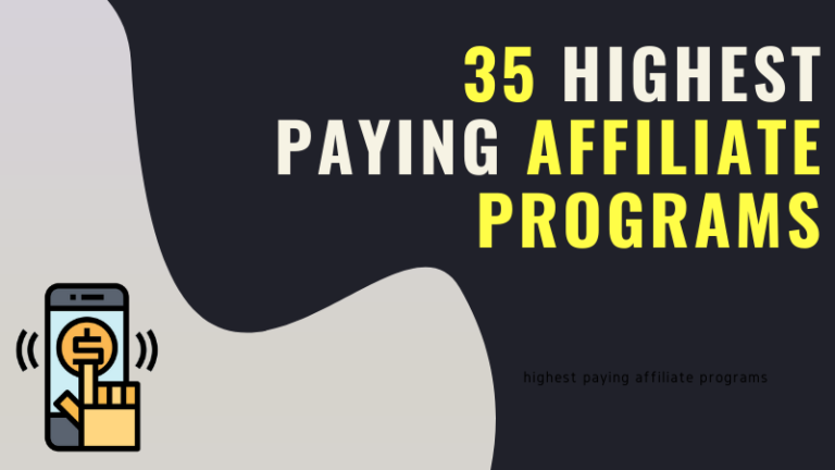 35 Highest Paying Affiliate Programs